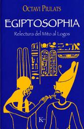 Egiptosophia: Relectura del mito al logos