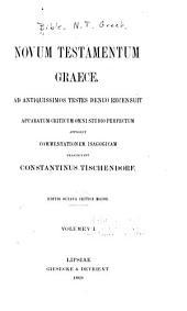 Novum Testamentum graece: Ad antiquissimos testes denuo recensuit, Volume 1