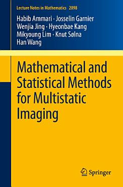Mathematical and Statistical Methods for Multistatic Imaging PDF