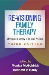 Re Visioning Family Therapy Third Edition Book PDF