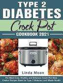 Type 2 Diabetes Crock Pot Cookbook 2021