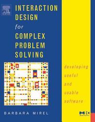 Interaction Design For Complex Problem Solving Book PDF
