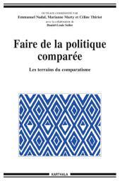 Faire de la politique comparée - Les terrains du comparatisme