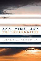 God  Time  and the Incarnation PDF