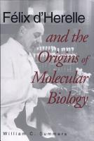 F  lix d Herelle and the Origins of Molecular Biology PDF
