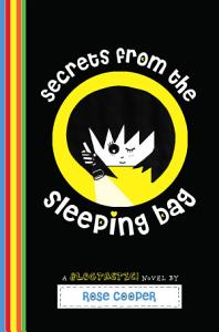 Secrets from the Sleeping Bag  A Blogtastic  Novel