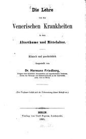 Die Lehre von den venerischen Krankheiten in dem Alterthume und Mittelater: Klinisch und geschichtlich dargestellt