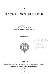 A Bachelor's Blunder: Volume 1