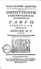 Institutiones Iurisprudentiae Ecclesiasticae: Principia iuris ecclesiastici continens, Volume 1