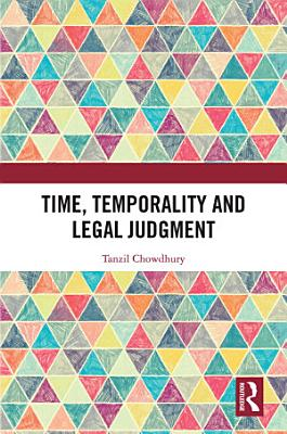 Time  Temporality and Legal Judgment