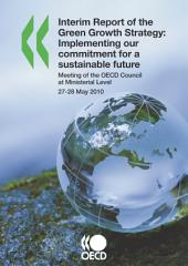 Interim Report of the Green Growth Strategy Implementing our commitment for a sustainable future: Implementing our commitment for a sustainable future
