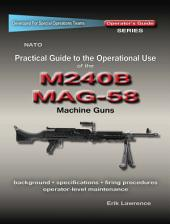 Practical Guide to the Operational Use of the MAG58/M240 Machine Gun