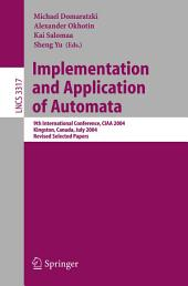 Implementation and Application of Automata: 9th International Conference, CIAA 2004, Kingston, Canada, July 22-24, 2004, Revised Selected Papers