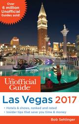 The Unofficial Guide To Las Vegas 2017 Book PDF