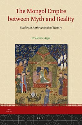 The Mongol Empire between Myth and Reality