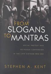 From Slogans to Mantras: Social Protest and Religious Conversion in the Late Vietnam War Era
