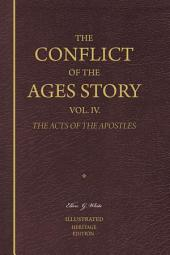The Conflict of the Ages Story, Vol. 4. The Acts of the Apostles