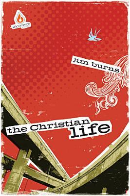 The Christian Life  High School Group Study