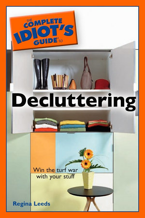 The Complete Idiot s Guide to Decluttering