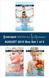 Harlequin Medical Romance August 2015 - Box Set 1 of 2: Hot Doc from Her Past\Best Friend to Perfect Bride\A Baby to Bind Them