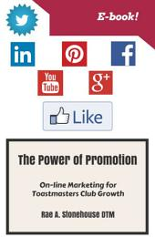 The Power of Promotion! On-line Marketing For Toastmasters Club Growth