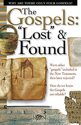 The Gospels   Lost  and Found PDF