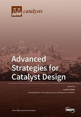 Advanced Strategies for Catalyst Design