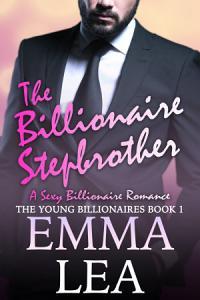 The Billionaire Stepbrother: A Sexy Billionaire Romance