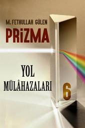Prizma-6: YOL MÜLÂHAZALARI
