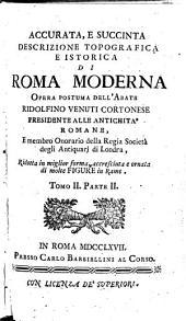 Accurata, E Succinta Descrizione Topografica, E Istorica Di Roma Moderna: Opera Postuma, Volume 2,Edizione 2