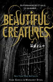 Beautiful Creatures 2 - Mørke: Bind 2