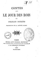 Contes pour le jour des Rois par Charles Dickens. Traduction de M. Amédée Pichot. [Tales by Dickens and others from the Christmas Stories.]