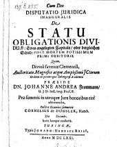 De statu obligationis dividuae: Eines angelegten Capitals, oder dergleichen Schuld: post mortem potissimum primi debitoris. resp. Cornelio de Doubler