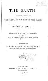 The Earth: A Descriptive History of the Phenomena of the Life of the Globe, Volume 1
