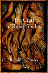 The Craft of Ritual Studies