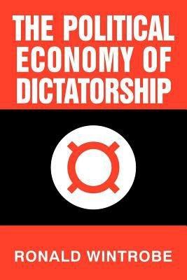 The Political Economy of Dictatorship PDF