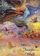 The Fantasy World of Josephine Wall PDF