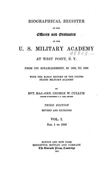 Download Biographical Register of the Officers and Graduates of the U  S  Military Academy at West Point  N  Y   no  1 to 1000 Book