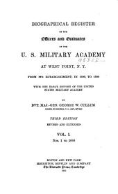 Biographical Register of the Officers and Graduates of the U. S. Military Academy at West Point, N. Y.: no. 1 to 1000