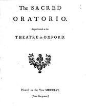 The Sacred Oratorio: As Performed at the Theatre in Oxford, Volume 6