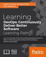 Learning DevOps  Continuously Deliver Better Software PDF