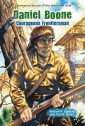 Daniel Boone: Courageous Frontiersman