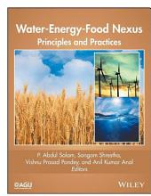 Water-Energy-Food Nexus: Principles and Practices