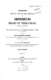 Recherches sur la vie et les travaux des imprimeurs belges et néerlandais: éétablis à l'étranger, et sur la part qu'ils ont prise à la régénération littéraire de l'Europe au XVe siecle, Volume1