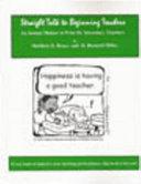 Straight Talk to Beginning Teachers