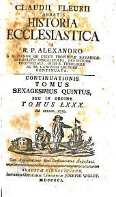 Claudii Fleurii ... Historia ecclesiastica, Lat. reddita et notis illustr. a B. Parode (a D.Ziegler, a quodam anonymo [J.C. Fabre] continuata, a Alexandro a s.Joanne de Cruce continuata).