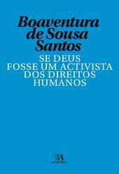Se Deus Fosse Um Activista dos Direitos Humanos