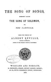 The Song of Songs: Commonly Called the Song of Solomon, Or, the Canticle