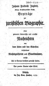 Beyträge zur juristischen Biographie, oder Genauere litterärische und critische Nachrichten von dem Leben und den Schriften verstorbener Rechtsgelehrten auch Staatsmänner, welche sich in Europa berühmt gemacht haben: Band 2