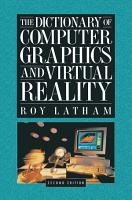The Dictionary of Computer Graphics and Virtual Reality PDF